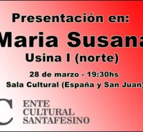 """El próximo martes el """"Plan 2017 """"del Ente Cultural Santafesino se presentará en María Susana"""