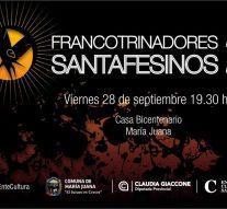 El ciclo «Francotrinadores Santafesinos» llegan a María Juana.