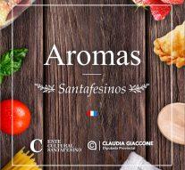 «Aromas santafesinos» el primer libro de recetas de nuestra provincia