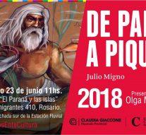 """Rosario: En Museo """"El Paraná y las islas"""" se presentará la obra de Julio Migno"""