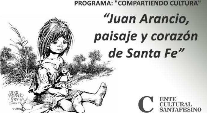 """El Ente Cultural Santafesino presenta """"Juan Arancio, paisaje y corazón de Santa Fe"""""""
