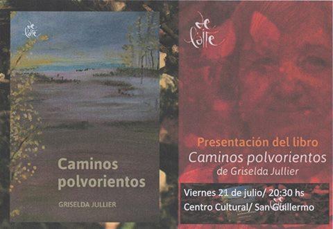 """En San Guillermo se presenta el libro """"Caminos polvorientos"""""""