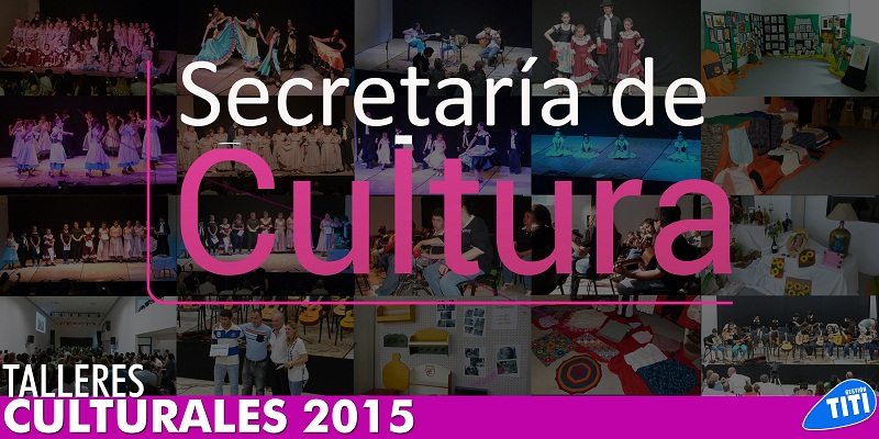 """""""Talleres Culturales 2015"""" en Malabrigo"""