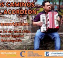"""""""Los Caminos del Acordeón"""" se presenta junto a Emmanuel Gómez y Facundo Rodriguez en Reconquista"""