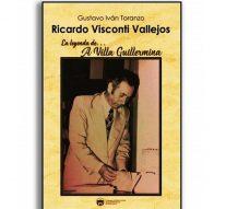 """El próximo viernes 13 se presenta """"Ricardo Visconti Vallejos la leyenda de… A Villa Guillermina"""""""