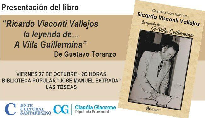 """En Las Toscas se presentará """"Ricardo Visconti Vallejos la leyenda de A Villa Guillermina"""""""