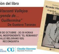 """El libro """"Ricardo Visconti Vallejos la leyenda de… A Villa Guillermina"""" se presenta en Reconquista"""