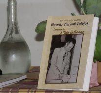 «Ricardo Visconti Vallejos, la leyenda de A Villa Guillermina» se presento en Las Toscas y Reconquista